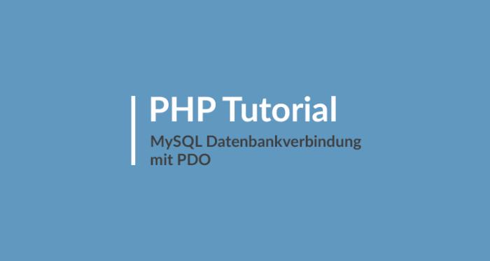 PHP Tutorial MySQL Datenbankverbindung mit PDO
